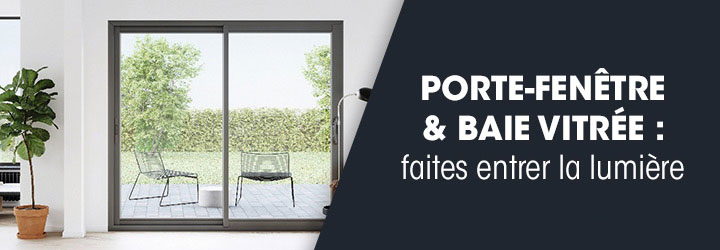 Porte-fenêtre et baie vitrée