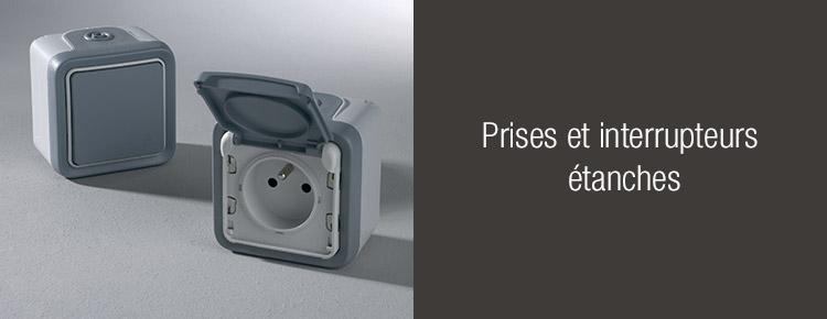 Prises et interrupteurs étanches
